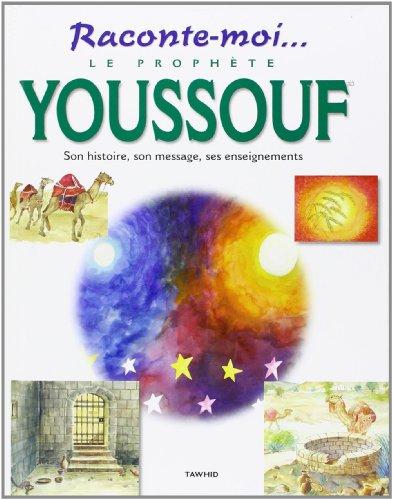 9782848620398: le prophete youssouf (joseph), son histoire, son message, ses enseignements