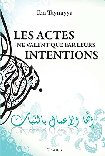 9782848622514: Les actes ne valent que par leurs intentions