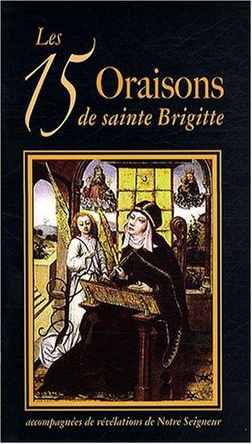 9782848630571: Les 15 Oraisons de sainte Brigitte : Accompagnées de révélations de Notre Seigneur