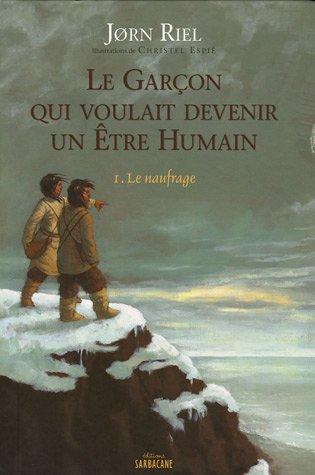 GARÇON QUI VOULAIT DEVENIR UN ÊTRE HUMAIN (LE) T01 : LE NAUFRAGE: RIEL JORN