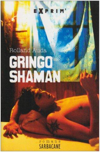 GRINGO SHAMAN: AUDA ROLLAND