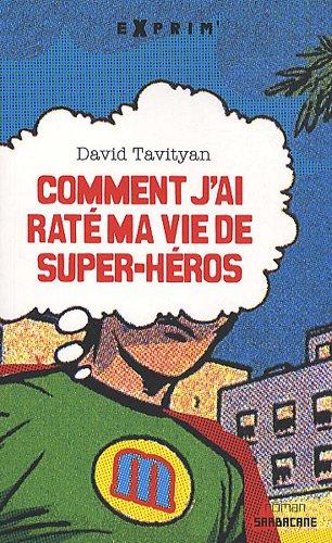 9782848653549: Comment j'ai raté ma vie de super-héros