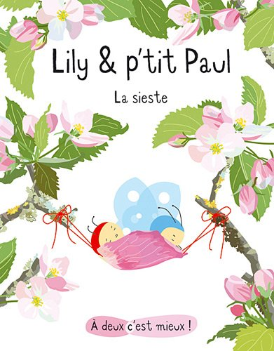LILY ET PETIT PAUL : LA SIESTE: GIBERT ISABELLE