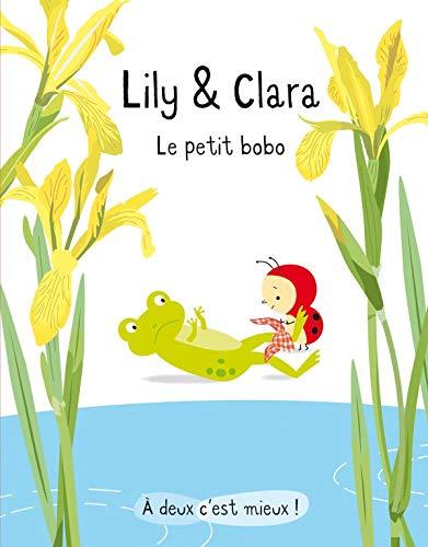 LILY ET CLARA : LE PETIT BOBO: GILBERT ISABELLE