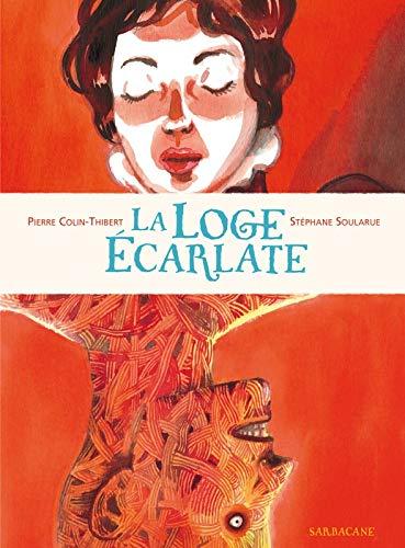 La loge écarlate: Pierre Colin Thibert, Stephane Soularue