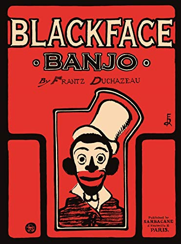 Blackface banjo: Frantz Duchazeau