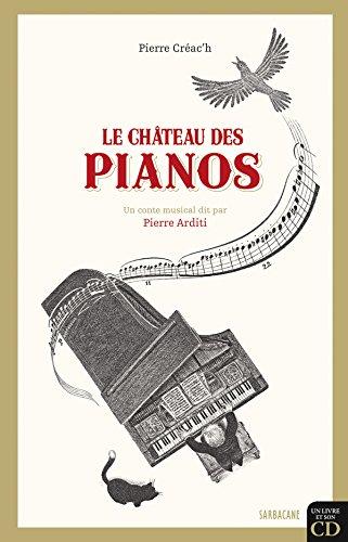 Le château des pianos (1CD audio): Pierre Cr�ac'h