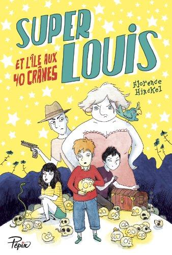 9782848657127: Super Louis et l'�le aux 40 cr�nes