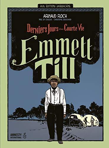 9782848657714: Emmett Till : Derniers jours d'une courte vie