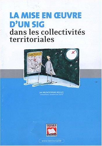 9782848660325: La mise en oeuvre d'un syst�me d'information g�ographique dans les collectivit�s territoriales