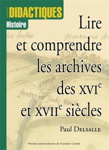 9782848670232: Lire et comprendre les archives des XVIe et XVIIe siècles 3ème edition (French Edition)