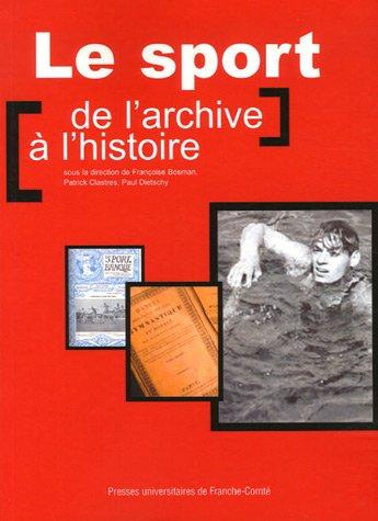 9782848671253: Le sport : de l'archive à l'histoire : Actes des journées d'études organisées les 8 et 9 juin 2005 à Paris et à Roubaix par le Centre d'histoire de ... des archives du monde du travail de Roubaix