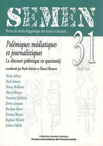 Semen, N° 31, Avril 2011 : Polémiques: Ruth Amossy; Marcel
