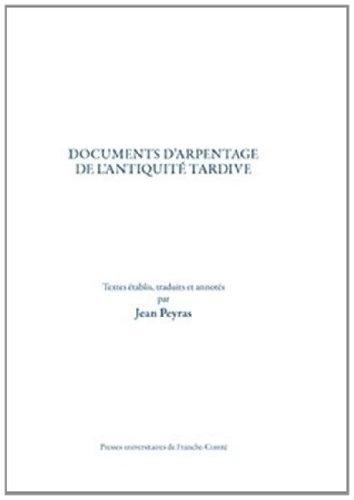 9782848674537: Documents d'arpentage de l'antiquite tardive