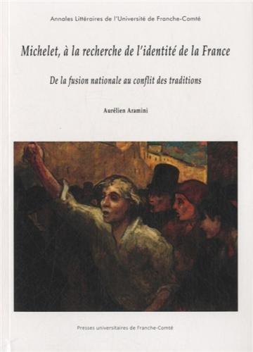 9782848674629: Michelet, a la recherche de l'identite de la france. de la fusion nat ionale au conflit des traditio