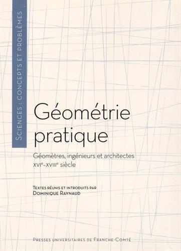 9782848675343: Géométrie pratique : Géomètres, ingénieurs et architectes (XVIe-XVIIIe siècle)