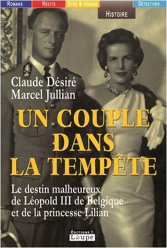 9782848680934: Un couple dans la tempête : Le destin malheureux de Léopold III de Belgique et de la princesse Lilian (grands caractères)