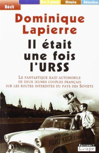 9782848681221: Il était une fois l'URSS : le fantastique raid automobile de deux jeunes couples français sur les routes interdites du pays des Soviets (grands caractères)