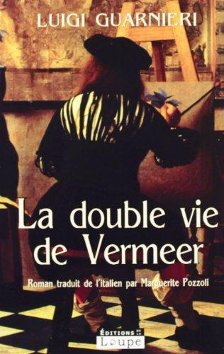 9782848681405: La double vie de Vermeer (grands caractères)