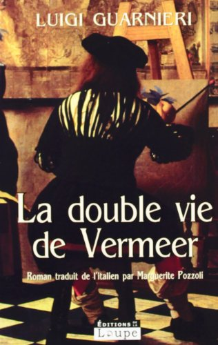 9782848681405: La double vie de Vermeer (French Edition)
