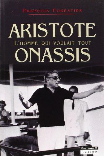 9782848681436: Aristote Onassis, l'homme qui voulait tout (French Edition)