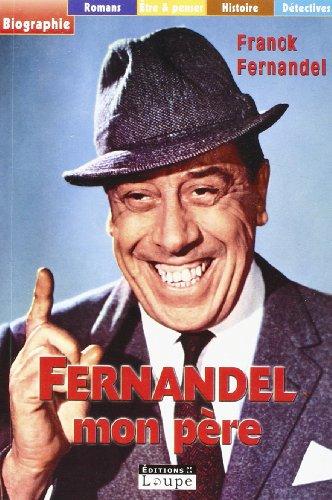 9782848681474: Fernandel, mon père (French Edition)