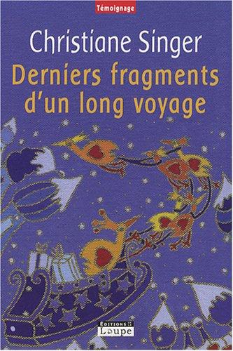 9782848682105: Derniers fragments d'un long voyage