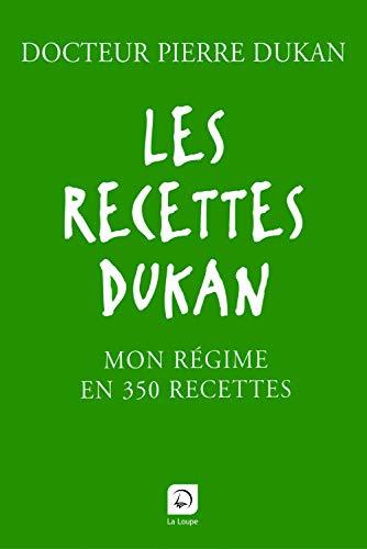 9782848683492: Les recettes Dukan : Mon régime en 350 recettes (grands caractères)