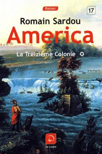 9782848683584: America, Tome 1 : La treizième colonie (Roman)