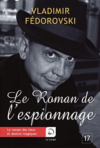 9782848684062: Le roman de l'espionnage (Grands caract�res)