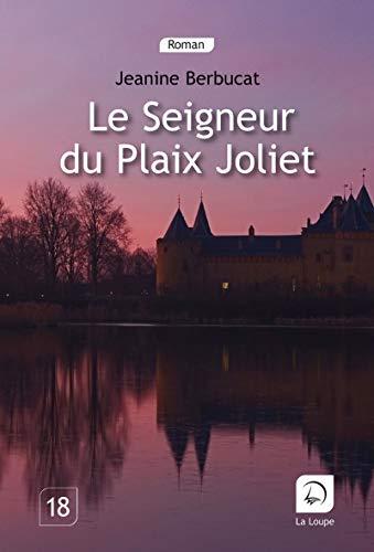 9782848684437: Le Seigneur du Plaix Joliet (Grands Caract�res)