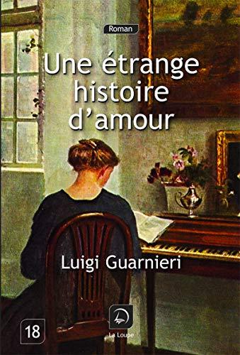 9782848684550: Une étrange histoire d'amour (grands caractères)