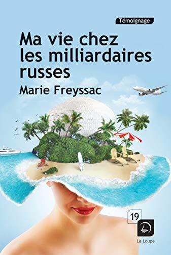 9782848684826: Ma vie chez les milliardaires russes (Grands caractères)