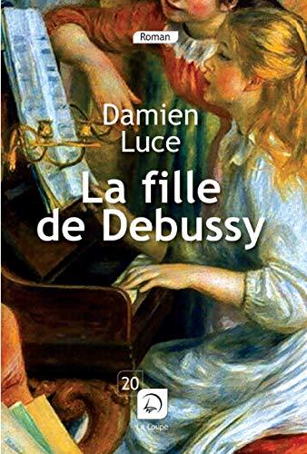 9782848685625: La Fille De Debussy