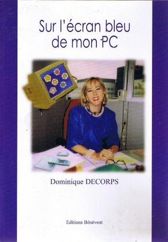 9782848718989: Sur l'Ecran Bleu de Mon PC
