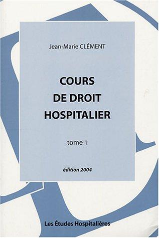 9782848740232: Cours de droit hospitalier : Tome 1