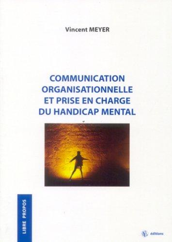 9782848740492: Communication organisationnelle et prise en charge du handicap mental (Libre propos)