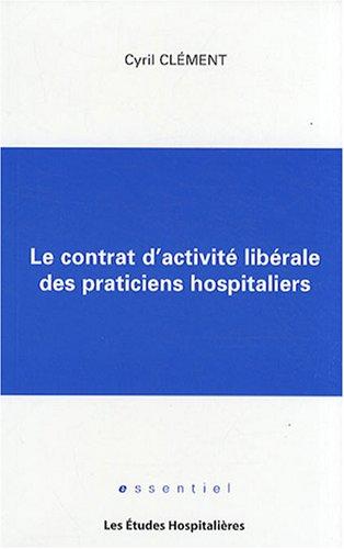 9782848740843: Le contrat d'activit� lib�rale des praticiens hospitaliers