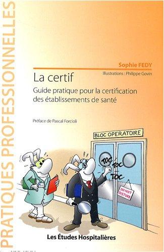 9782848740904: La certif : Guide pratique pour la certification des établissements de santé