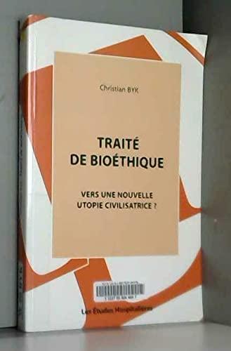9782848742182: Trait� de bio�thique : Vers une nouvelle utopie civilisatrice ?