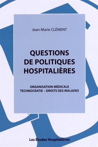 9782848745824: Questions de politiques hospitali�res : Organisation m�dicale, technocratie, droits des malades