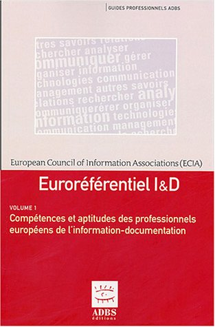 9782848756028: Euror�f�rentiel I & D en 2 volumes : Comp�tences et aptitudes des professionnels europ�ens de l'information-documentation ; Niveaux de qualification ... europ�ens de l'information-documentation