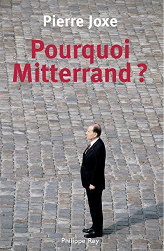 Pourquoi mitterrand ?: Joxe Pierre,