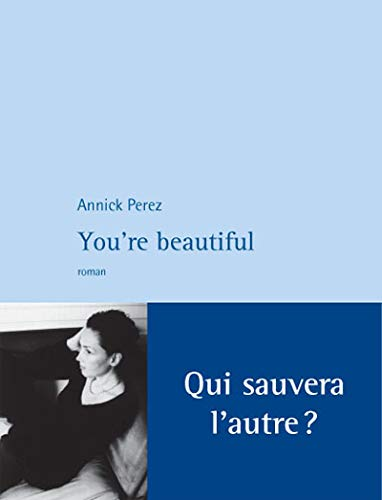 You're Beautiful: Perez, Annick