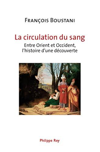 """""""la circulation du sang ; entre Orient et Occident, l'histoire d'une dé..."""