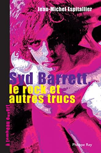 9782848761299: Syd Barrett, le rock et autres trucs