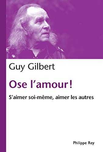 Ose l'amour!: Gilbert, Guy