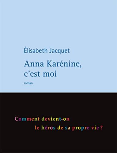 9782848761541: Anna Karénine, c'est moi