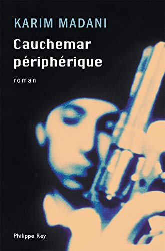 Cauchemar périphérique (French Edition): Karim Madani