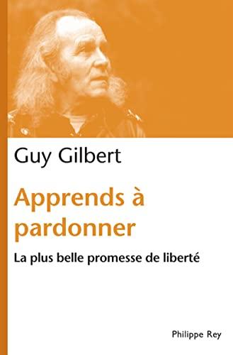 Apprends à pardonner: Gilbert, Guy